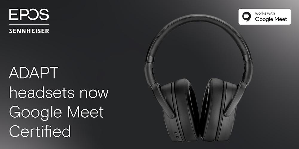 ชุดหูฟัง EPOS รุ่น ADAPT SERIES ได้รับการรับรองการใช้งานผ่าน Google Meet และ Google Voice